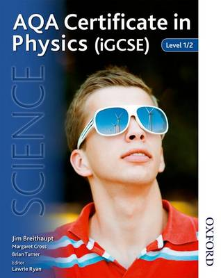 AQA Certificate in Physics (IGCSE) Level 1/2 by Jim Breithaupt