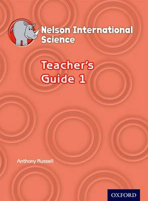 Nelson International Science Teacher's Guide 1 by Anthony Russell