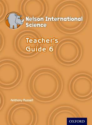 Nelson International Science Teacher's Guide 6 by Anthony Russell