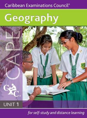 Geography CAPE Unit 1 a Caribbean Examinations Council Study Guide by Caribbean Examinations Council