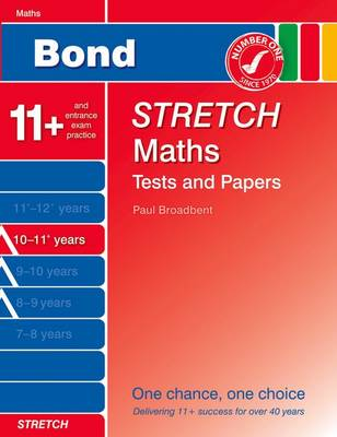 Bond Stretch Maths Tests and Papers 10-11+ Years by Paul Broadbent