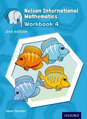 Nelson International Mathematics Workbook 4 by Karen Morrison