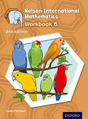 Nelson International Mathematics Workbook 6 by Karen Morrison