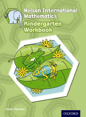 Nelson International Mathematics Kindergarten Workbook by Karen Morrison