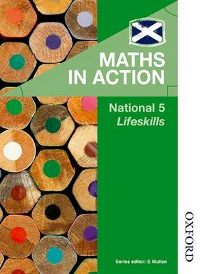 Maths in Action National 5 Lifeskills by Robin Howat, Graham Meikle, Deirdre Murray, Elizabeth Varrie
