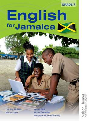 English for Jamaica Grade 7 by Lindsay McNab, Marian Slee, Novelette McLean Francis, Velma Bird