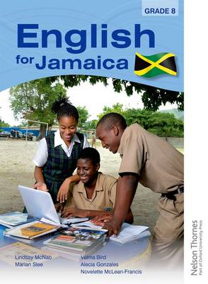 English for Jamaica Grade 8 by Lindsay McNab, Marian Slee, Novelette McLean Francis, Velma Bird