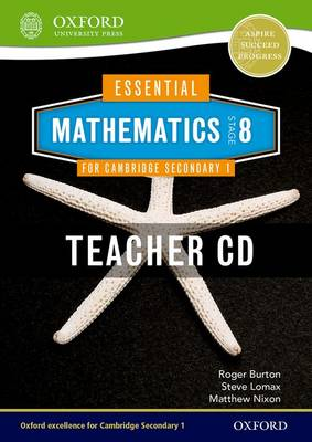 Essential Mathematics for Cambridge Secondary 1 Stage 8 Teacher CD-ROM by Roger Burton, Steve Lomax, Matthew Nixon