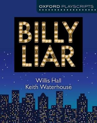 Oxford Playscripts: Billy Liar by Willis Hall