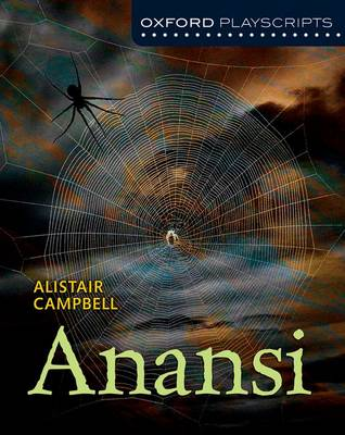 Oxford Playscripts: Anansi by Alistair Campbell