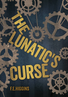 The Lunatic's Curse Nelson Thornes Page Turners by F. E. Higgins