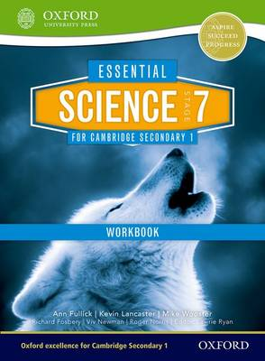Essential Science for Cambridge Secondary 1 Stage 7 Workbook by Kevin Lancaster, Darren Forbes, Ann Fullick, Richard Fosbery