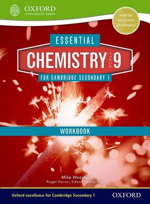 Essential Chemistry for Cambridge Secondary 1 Stage 9 Workbook by Mike Wooster, Roger Norris