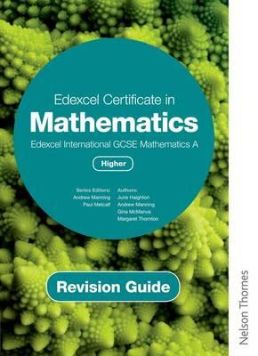 Edexcel Certificate in Mathematics Edexcel International GCSE Mathematics Higher Revision Guide by Andrew Manning, Ginette Carole McManus, June Haighton, Margaret Thornton