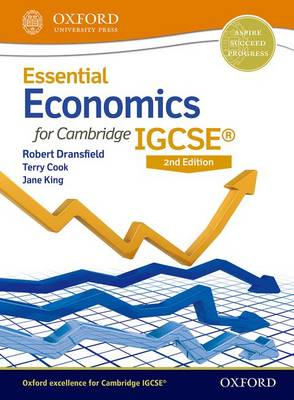 Essential Economics for Cambridge IGCSE by Robert Dransfield, Terry L. Cook, Jane King