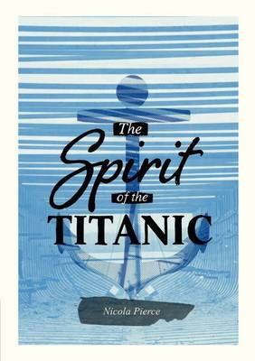 Spirit of the Titanic Nelson Thornes Page Turners by Nicola Pierce