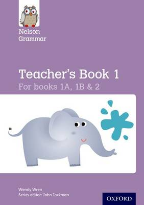 Nelson Grammar Teacher's Book 1 Year 1-2/P2-3 by Wendy Wren