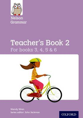 Nelson Grammar Teacher's Book 2 Year 3-6/P4-7 by Wendy Wren