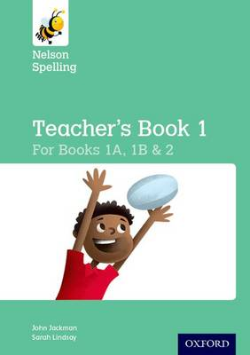 Nelson Spelling Teacher's Book (Reception-Year 2/P1-P3) by John Jackman, Sarah Lindsay