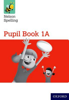 Nelson Spelling Pupil Book 1A Year 1/P2 (Red Level) by John Jackman, Sarah Lindsay