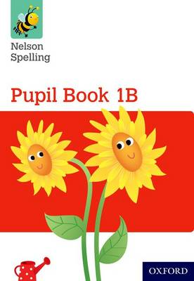 Nelson Spelling Pupil Book 1B Year 1/P2 (Red Level) by John Jackman, Sarah Lindsay