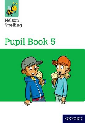 Nelson Spelling Pupil Book 5 Year 5/P6 by John Jackman, Sarah Lindsay