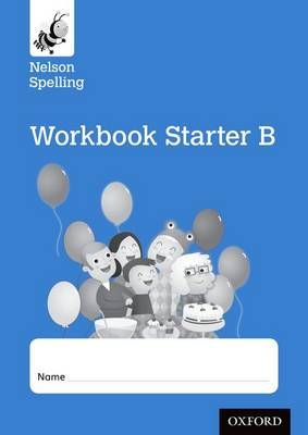 Nelson Spelling Workbook Starter B Reception/P1 (Blue Level) X10 by John Jackman, Sarah Lindsay