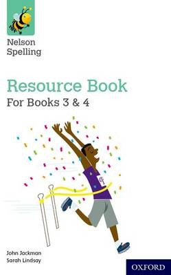 Nelson Spelling Resources and Assessment Book (Years 3-4/P4-5) by John Jackman, Sarah Lindsay