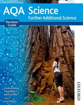 AQA GCSE Science Further Additional Science Revision Guide by Pauline C. Anning, Nigel English, Niva Miles, John Scottow