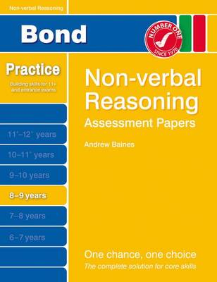 Bond Assessment Papers Non-Verbal Reasoning 8-9 Yrs by Andrew Baines