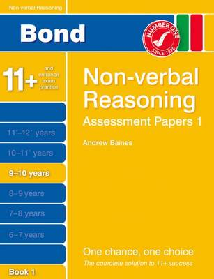 Bond Assessment Papers Non-Verbal Reasoning 9-10 Yrs Book 1 by Andrew Baines