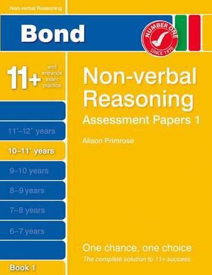 Bond Assessment Papers Non-Verbal Reasoning 10-11+ Yrs Book 1 by Alison Primrose