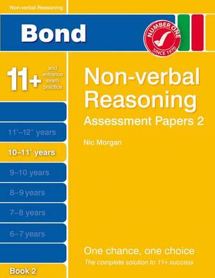 Bond Assessment Papers Non-Verbal Reasoning 10-11+ Yrs Book 2 by Nicola Morgan