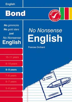 Bond No Nonsense English: 8-9 Years by Helen Hadley, Frances Orchard