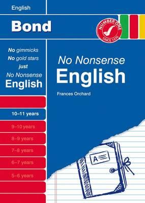 Bond No Nonsense English: 10-11 Years by Frances Orchard, Helen Hadley
