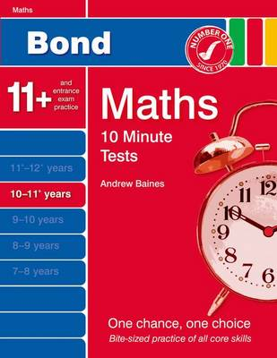 Bond 10 Minute Tests Maths: 10-11 Years by Andrew Baines