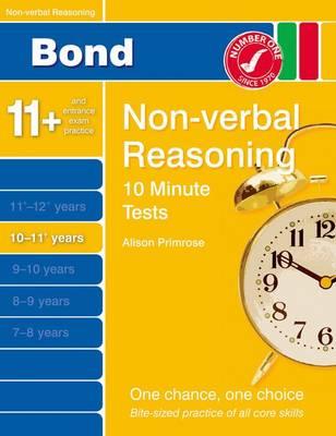 Bond 10 Minutes Tests Non-Verbal Reasoning 10-11+ Yrs by Alison Primrose