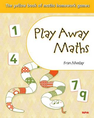 Play Away Maths - The Yellow Book of Maths Homework Games YR1/P2 by Fran Mosley