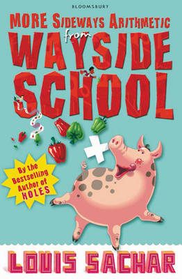 More Sideways Arithmetic from Wayside School More Than 50 Brainteasing Maths Puzzles by Louis Sachar