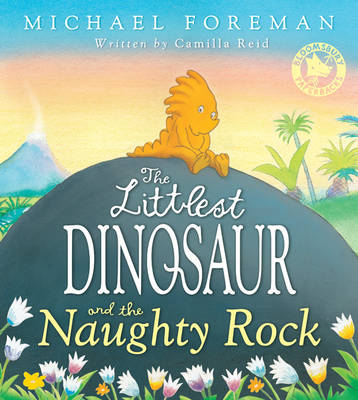 The Littlest Dinosaur and the Naughty Rock by Camilla Reid