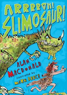Arrrrgh! Slimosaur! by Alan MacDonald