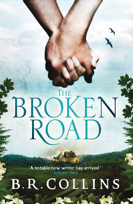 The Broken Road by B. R. Collins