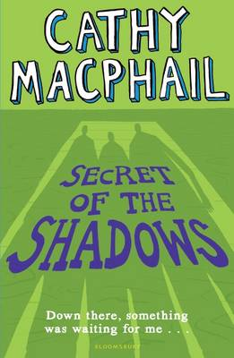 Secret of the Shadows by Cathy Macphail
