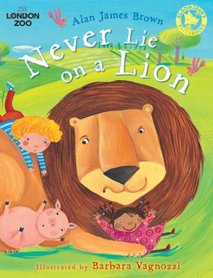 Never Lie on a Lion by Alan James Brown