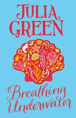 Breathing Underwater by Julia Green