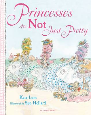 Princesses Are Not Just Pretty by Kate Lum