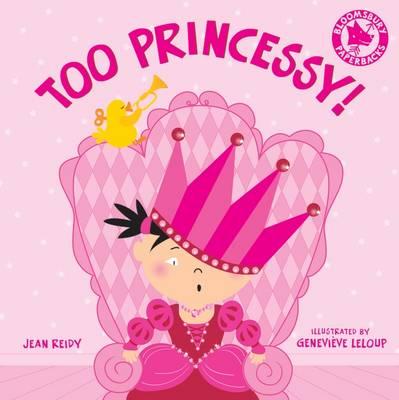 Too Princessy! by Jean Reidy