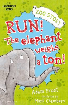 Run! The Elephant Weighs a Ton by Adam Frost