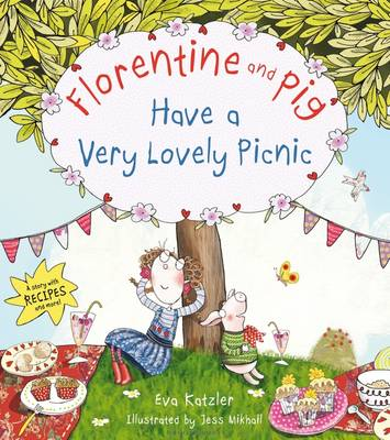 Florentine and Pig Have a Very Lovely Picnic by Eva Katzler