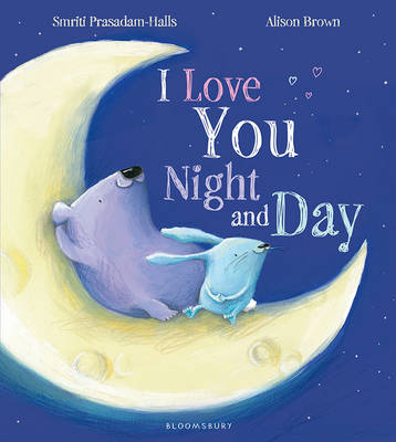 I Love You Night and Day by Smriti Prasadam-Halls